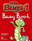 Little Bugs 1: Busy Book by Carol Read, Ana Soberon (Paperback, 2004)