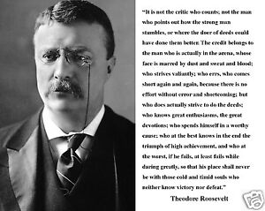 """Teddy Roosevelt Quote Endearing Theodore Teddy Roosevelt """"it's Not The Critic"""" Quote 8 X 10 Photo"""