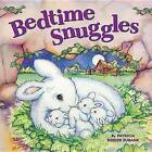 Bedtime Snuggles by Patti Reeder Eubank (Board book, 2016)