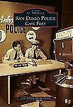 Images of America: San Diego Police : Case Files by Steve Willard and Ed LaValle