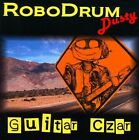 Guitar Czar by Dusty & the RoboDrum (CD, Blue Collar Records)
