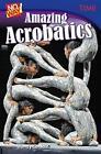 No Way! Amazing Acrobatics (Grade 7) by Wendy Conklin (Paperback, 2017)