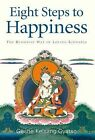 Eight Steps to Happiness: The Buddhist Way of Loving Kindness by Kelsang Gyatso Geshe (Hardback, 2000)