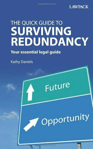 The Quick Guide to Surviving Redundancy,Kathy Daniels