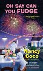 Oh Say Can You Fudge by Nancy Coco (Paperback, 2015)