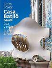 Casa Batlló. Light & colour von Joan Bassegoda, Jaume Sanmartí und Daniel Giralt-Miracle (2012, Taschenbuch)