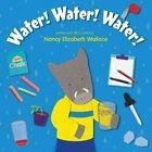 Water! Water! Water! by Nancy Elizabeth Wallace (Hardback, 2014)
