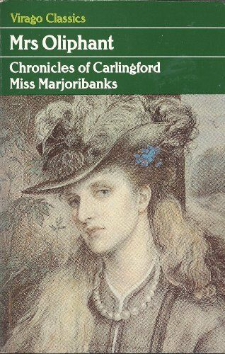 Miss Marjoribanks (Chronicles of Carlingford) By Margaret Oliphant