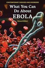 What You Can Do about Ebola (Contemporary Diseases and Disorders)  (ExLib)