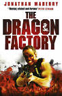 The Dragon Factory by Jonathan Maberry (Paperback, 2010)
