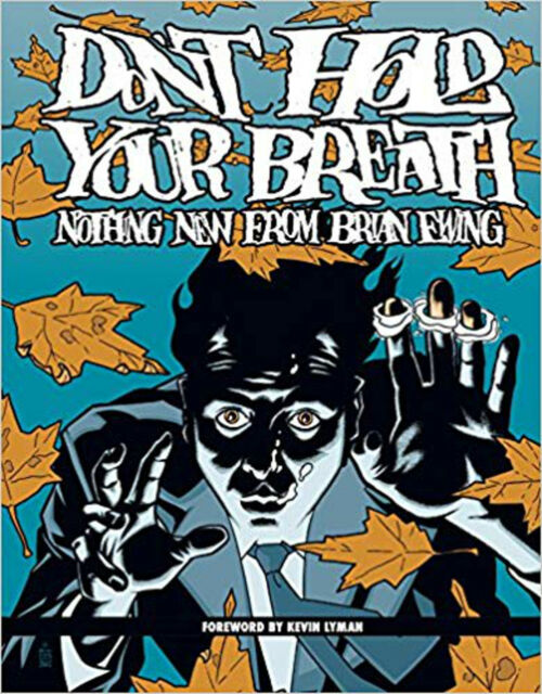 Dont Hold Your Breath: The Art Of Brian Ewing, Ewing, Brian, Excellent Book