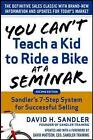 You Can't Teach a Kid to Ride a Bike at a Seminar: Sandler Training's 7-Step System for Successful Selling by David Sandler, David Mattson (Hardback, 2015)