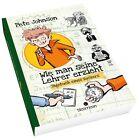 Johnson, P: Wie man seine Lehrer erzieht von Pete Johnson (2013, Taschenbuch)