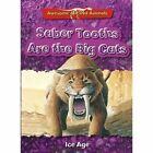 Saber Tooths are the Big Cats: Ice Age by Dougal Dixon (Paperback, 2014)