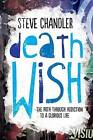 Death Wish: The Path Through Addiction to a Glorious Life by Steve Chandler (Paperback / softback, 2016)