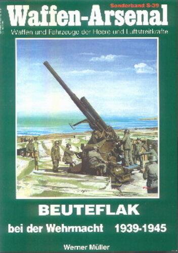 Flak Waffen-Arsenal Sonderband 39 Beuteflak bei der Wehrmacht 1939-1945