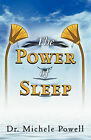 The Power of Sleep by Michele Powell (Paperback, 2010)