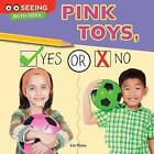 Pink Toys, Yes or No by Lin Picou (Hardback, 2015)