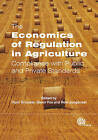 The Economics of Regulation in Agriculture: Compliance with Public and Private Standards by R. Jongeneel, Floor Brouwer, Glenn Fox (Hardback, 2012)