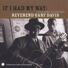 If I Had My Way: Early Home Recordings by Rev. Gary Davis (CD, Feb-2003, Smithsonian Folkways Recordings)