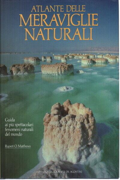 Atlante delle meraviglie naturali Rupert O. Matthews