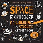 Space Explorer Colouring and Sticker Activity Book by Sam Hutchinson (Paperback, 2015)