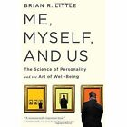 Me, Myself, and Us: The Science of Personality and the Art of Well-Being by Brian R. Little (Hardback, 2012)