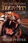 The Incredible Tiger-Man by Adam Pfeffer (Paperback / softback, 2013)