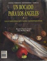 Un Bocado Para Los Angeles La Cocina En Los Conventos Tomo Ii Lopez Muro