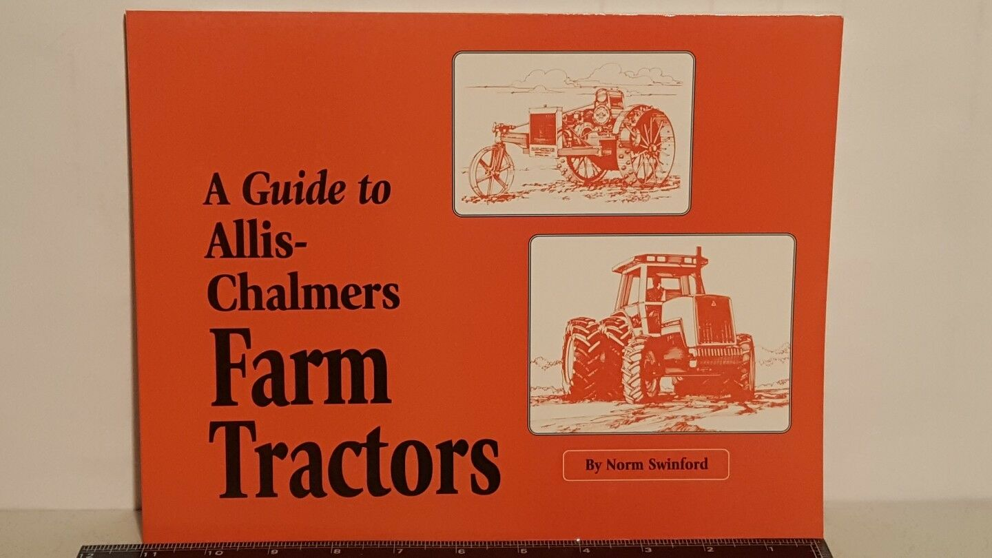 A Guide toAllis Chalmers Farm Tractors