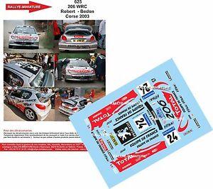 DECALS-1-18-REF-625-PEUGEOT-206-WRC-ROBERT-RALLYE-TOUR-DE-CORSE-2003-RALLY
