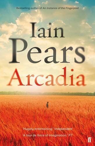 Arcadia By Iain Pears. 9780571301577