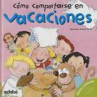 Como Comportarse En Vacaciones by Nuria Roca (Hardback, 2006)