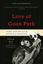 Love at Goon Park : Harry Harlow and the Science of Affection by Deborah Blum...