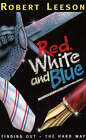 Red, White and Blue by Robert Leeson (Paperback, 1996)