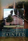 Tainted by Clifton F III Harden (Hardback, 2012)