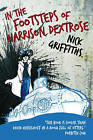 In the Footsteps of Harrison Dextrose by Nick Griffiths (Paperback, 2008)