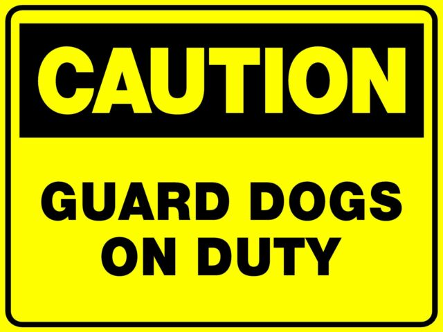 CAUTION GUARD DOGS ON DUTY - THICK PLASTIC POLYPROPYLENE SIGN - 300 X 225MM
