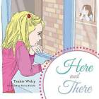 Here and There by Teakie Welty (Paperback / softback, 2013)