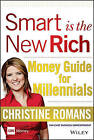 Smart is the New Rich: Money Guide for Millennials by Christine Romans (Hardback, 2015)