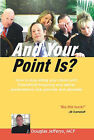 And Your Point Is? by J. Douglas Jefferys (Paperback, 2006)