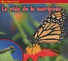 La Vida de la Mariposa by Nancy Dickmann (Hardback, 2011)