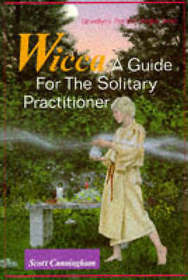 Wicca: A Guide for the Solitary Practitioner by Scott Cunningham (Paperback,...