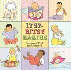 Itsy-bitsy Babies by Margaret Wild (Paperback, 2010)
