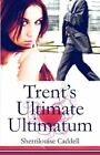 Trent's Ultimate Ultimatum 9781424192953 by Sherrilouise Caddell Paperback