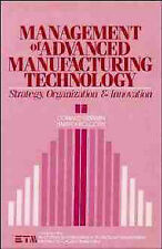 Management of Advanced Manufacturing Technology: Strategy, Organization, and In