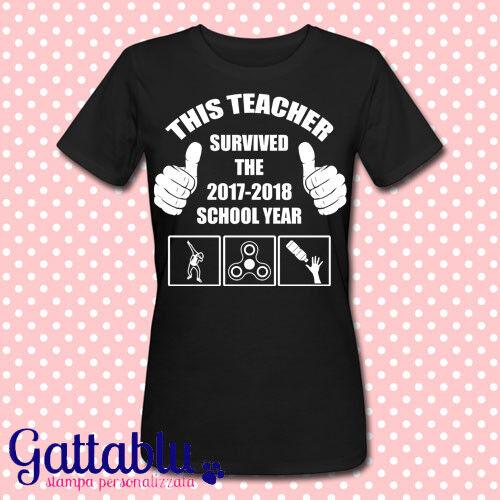T-shirt donna This teacher survived the 2017-2018 school year spinner divertente
