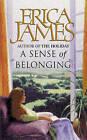 A Sense of Belonging by Erica James (Paperback, 1999)