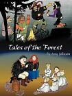 Tales of the Forest by Amy Johnson (Paperback, 2011)