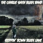 Steppin' Down Blues Lane [Slipcase] by The Charlie Smith Blues Band (CD, Aug-2012, Lakesound Records)